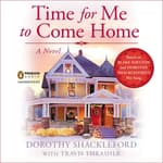 Time for Me to Come Home by  Travis Thrasher audiobook