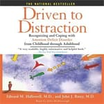 Driven to Distraction by  Edward M. Hallowell MD audiobook