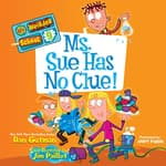 My Weirder School #9: Ms. Sue Has No Clue! by  Dan Gutman audiobook