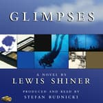Glimpses by  Lewis Shiner audiobook