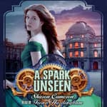 A Spark Unseen by  Sharon Cameron audiobook