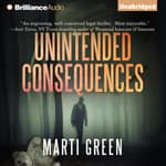 Unintended Consequences by  Marti Green audiobook