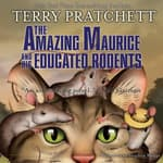 The Amazing Maurice and His Educated Rodents by  Sir Terry Pratchett audiobook
