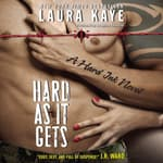 Hard As It Gets by  Laura Kaye audiobook