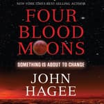 Four Blood Moons by  John Hagee audiobook