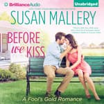 Before We Kiss by  Susan Mallery audiobook