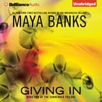 Giving In by  Maya Banks audiobook