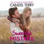 Sweetest Mistake by  Candis Terry audiobook
