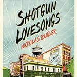 Shotgun Lovesongs by  Nickolas Butler audiobook