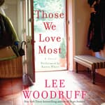 Those We Love Most by  Lee Woodruff audiobook