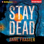 Stay Dead by  Anne Frasier audiobook