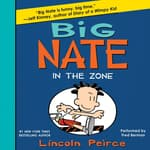 Big Nate: In the Zone by  Lincoln Peirce audiobook