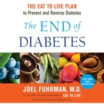 The End of Diabetes by  Joel Fuhrman, M.D. audiobook