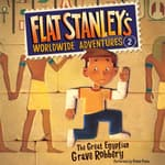 Flat Stanley's Worldwide Adventures #2: The Great Egyptian Grave Robbery UAB by  Sara Pennypacker audiobook