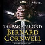 The Pagan Lord by  Bernard Cornwell audiobook