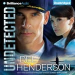 Undetected by  Dee Henderson audiobook