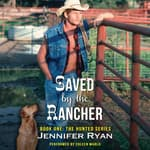 Saved by the Rancher by  Jennifer Ryan audiobook