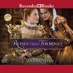 Roses Have Thorns by  Sandra Byrd audiobook