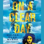 On a Clear Day by  Walter Dean Myers audiobook
