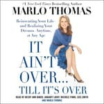 It Ain't Over . . . Till It's Over by  Marlo Thomas audiobook