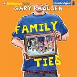 Family Ties by  Gary Paulsen audiobook