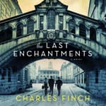 The Last Enchantments by  Charles Finch audiobook