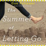 The Summer of Letting Go by  Gae Polisner audiobook