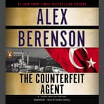 The Counterfeit Agent by  Alex Berenson audiobook