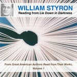 William Styron Reading from Lie Down in Darkness by  William Styron audiobook