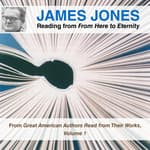 James Jones Reading from From Here to Eternity by  James Jones audiobook