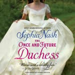 The Once and Future Duchess by  Sophia Nash audiobook