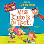 My Weirder School #11: Miss Klute Is a Hoot! by  Dan Gutman audiobook