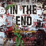 In the End by  Demitria Lunetta audiobook
