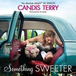 Something Sweeter by  Candis Terry audiobook