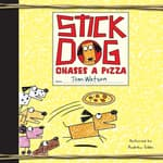 Stick Dog Chases a Pizza by  Tom Watson audiobook