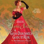 A Good Debutante's Guide to Ruin by  Sophie Jordan audiobook