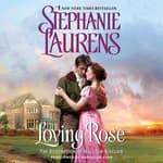 Loving Rose by  Stephanie Laurens audiobook