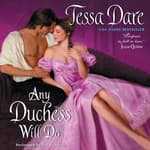 Any Duchess Will Do by  Tessa Dare audiobook