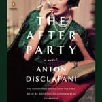 The After Party by  Anton DiSclafani audiobook