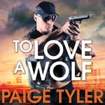 To Love A Wolf by  Paige Tyler audiobook