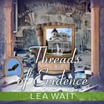 Threads of Evidence by  Lea Wait audiobook