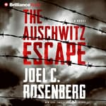 The Auschwitz Escape by  Joel C. Rosenberg audiobook
