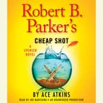 Robert B. Parker's Cheap Shot by  Ace Atkins audiobook