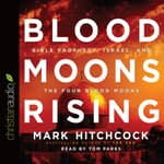 Blood Moons Rising by  Mark Hitchcock audiobook