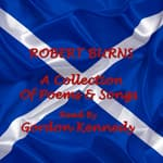 Robert Burns: A Collection of Poems and Songs by  Robert Burns audiobook