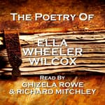 The Poetry of Ella Wheeler Wilcox by  Ella Wheeler Wilcox audiobook