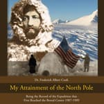 My Attainment of The North Pole by  Dr. Frederick Albert Cook audiobook