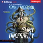 Slimy Underbelly by  Kevin J. Anderson audiobook