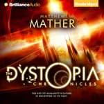 The Dystopia Chronicles by  Matthew Mather audiobook