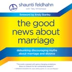 The Good News About Marriage by  Shaunti Feldhahn audiobook
